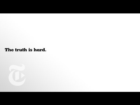 The Truth is Hard: La pub du New York Times