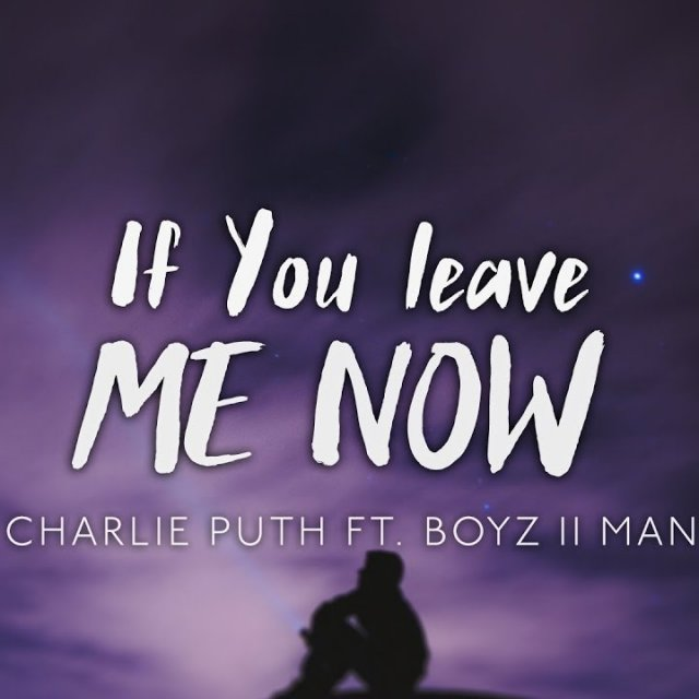 CHARLIE PUTH DÉVOILE : «IF YOU LEAVE ME NOW»